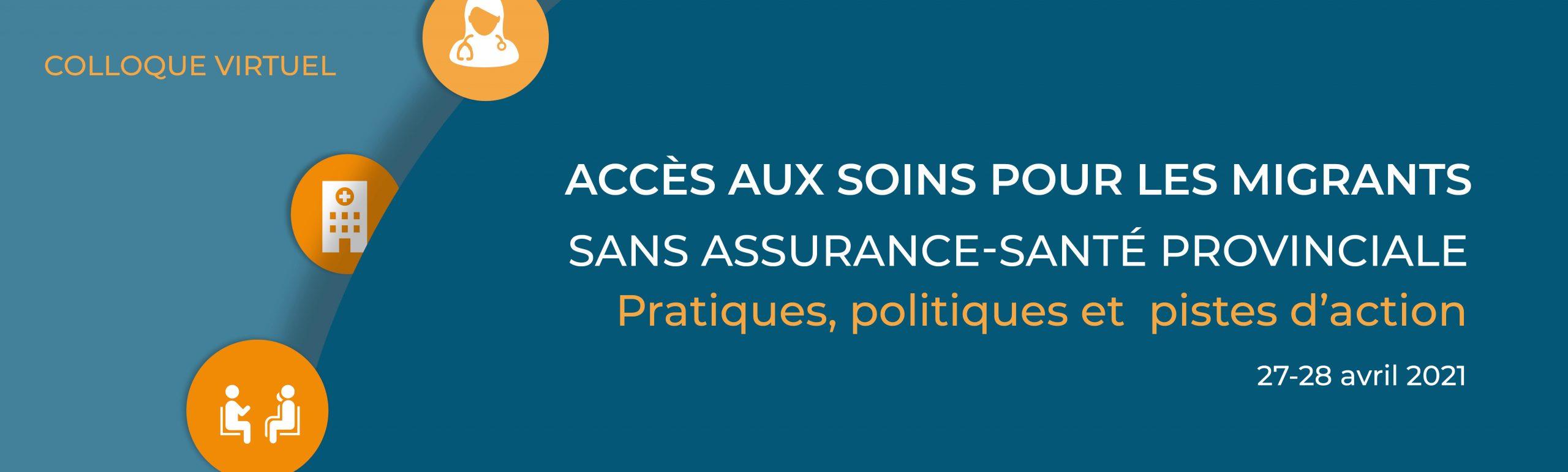 Colloque virtuel. Accès aux soins pour les migrants sans assurance santé provinciale. Pratiques, politiques et pistes d'action
